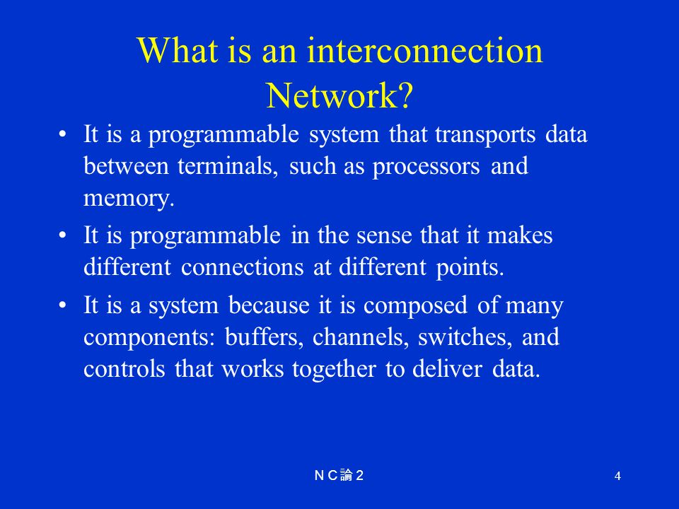 4 What is an interconnection Network.