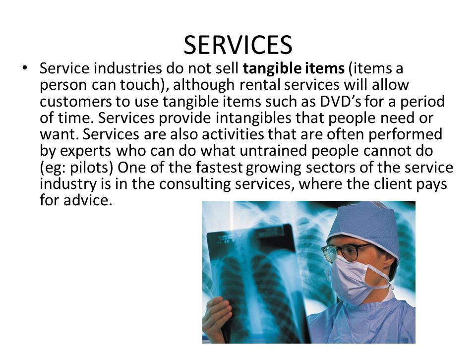 Service Industries COMMERCIAL SERVICES TRAVELTRANSPORTATIO N GOVERNMENT Communication Construction Research & Development Business & personal travel Transportation of persons & goods (air, water & land) Diplomatic Commercial Education Healthcare
