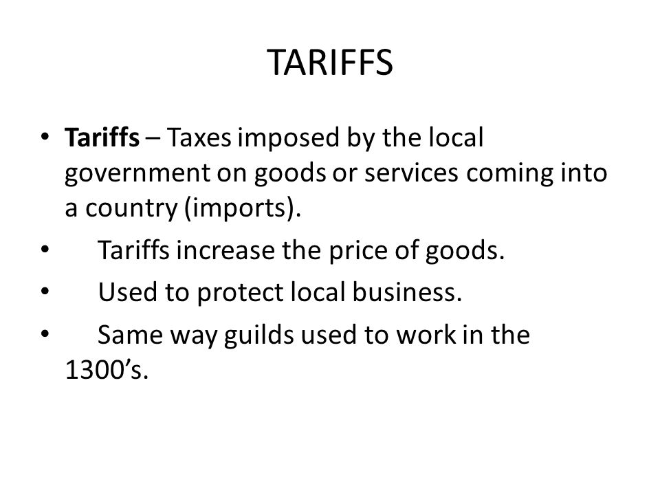 TARIFFS WINNERS Domestic Governments – they collect the taxes (tariffs) Local Producers – their goods are more competitively priced Local Employees – the people working in local companies keep their jobs LOSERS Foreign Producers – their goods are now more expensive to us Consumers – the price of the products increase Foreign Employees- the people working in companies overseas lose out on opportunities