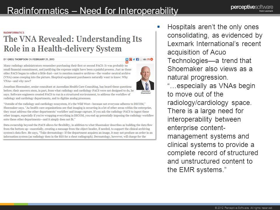 Radinformatics – Need for Interoperability © 2012 Perceptive Software.