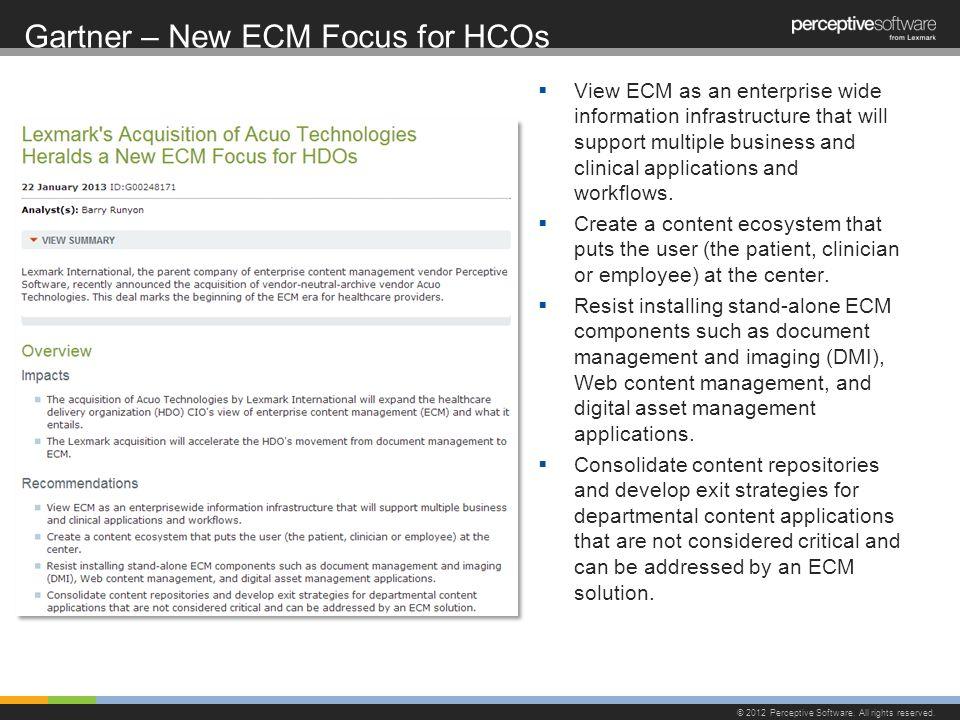 Gartner – New ECM Focus for HCOs © 2012 Perceptive Software.