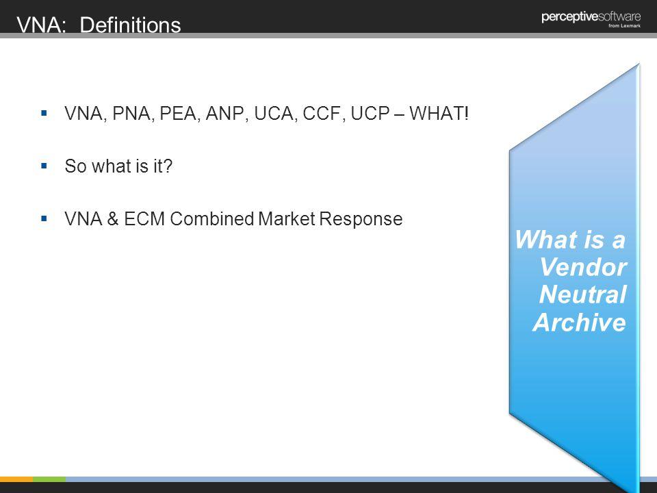 VNA: Definitions VNA, PNA, PEA, ANP, UCA, CCF, UCP – WHAT.