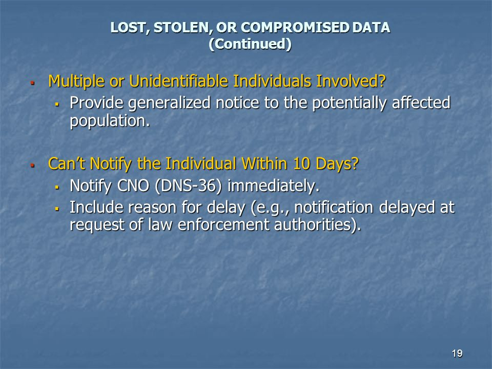 19 LOST, STOLEN, OR COMPROMISED DATA (Continued) Multiple or Unidentifiable Individuals Involved? Multiple or Unidentifiable Individuals Involved? Pro