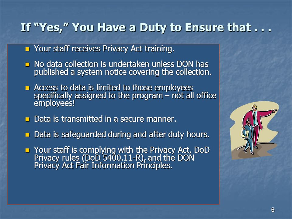 37 The Answer to Q3 is c.See Slide 3. Q4: Who must comply with the Privacy Act.
