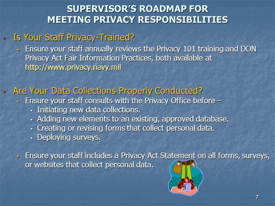 8 SUPERVISORS ROADMAP FOR MEETING PRIVACY RESPONSIBILITIES Do You and Your Staff Practice Limited Access Principles.