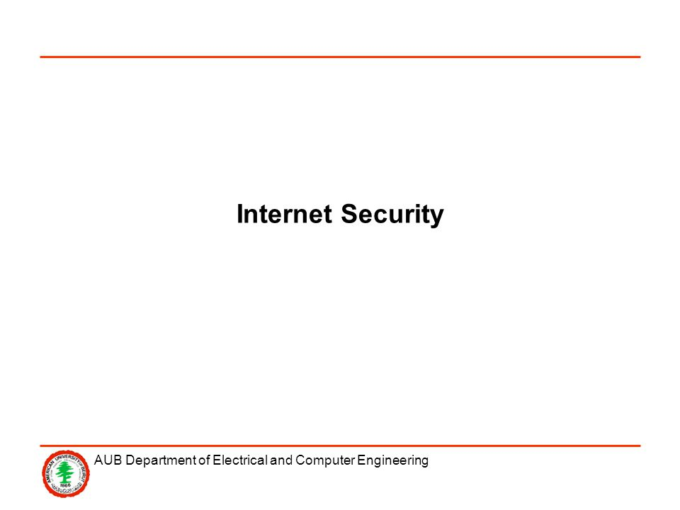 AUB Department of Electrical and Computer Engineering Internet Security