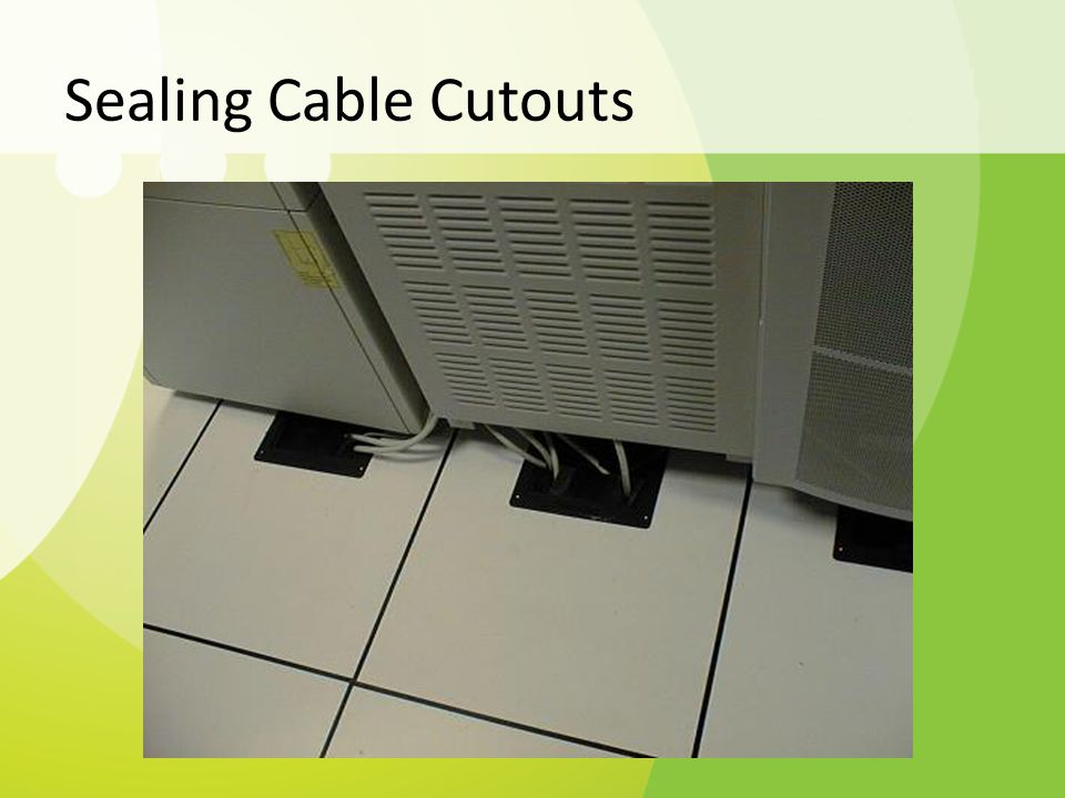 Sealing Cable Cutouts