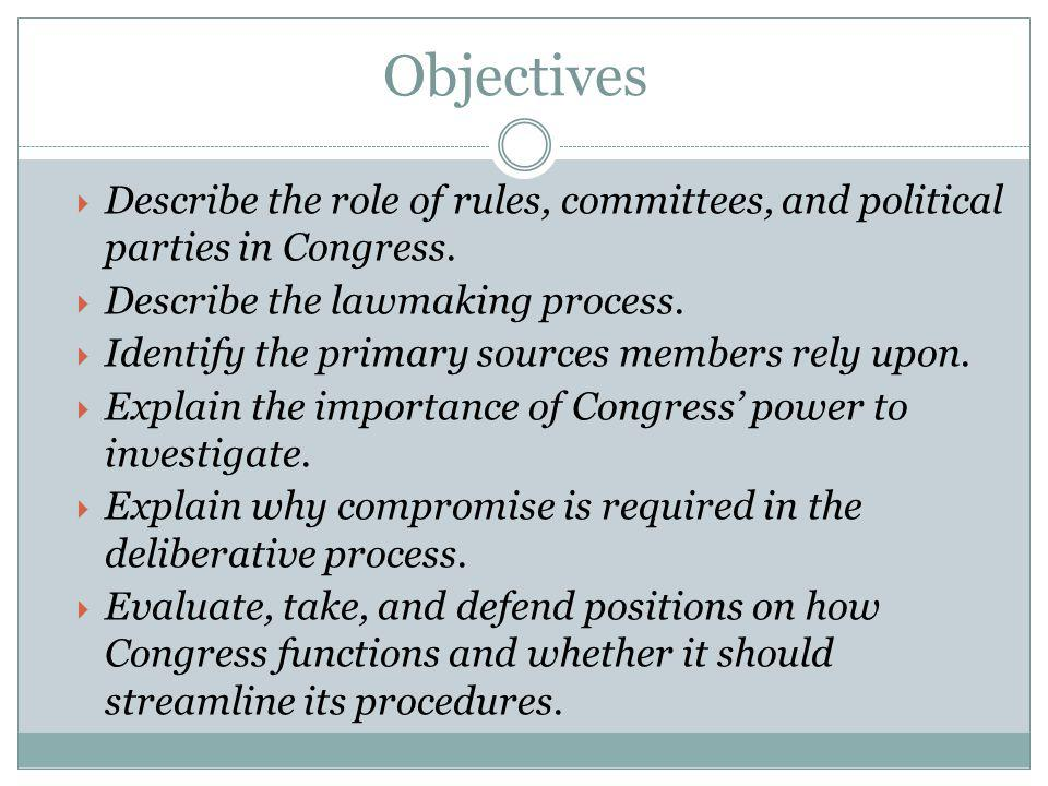 Objectives Describe the role of rules, committees, and political parties in Congress.