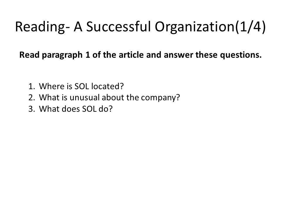 Reading- A Successful Organization(1/4) Read paragraph 1 of the article and answer these questions.