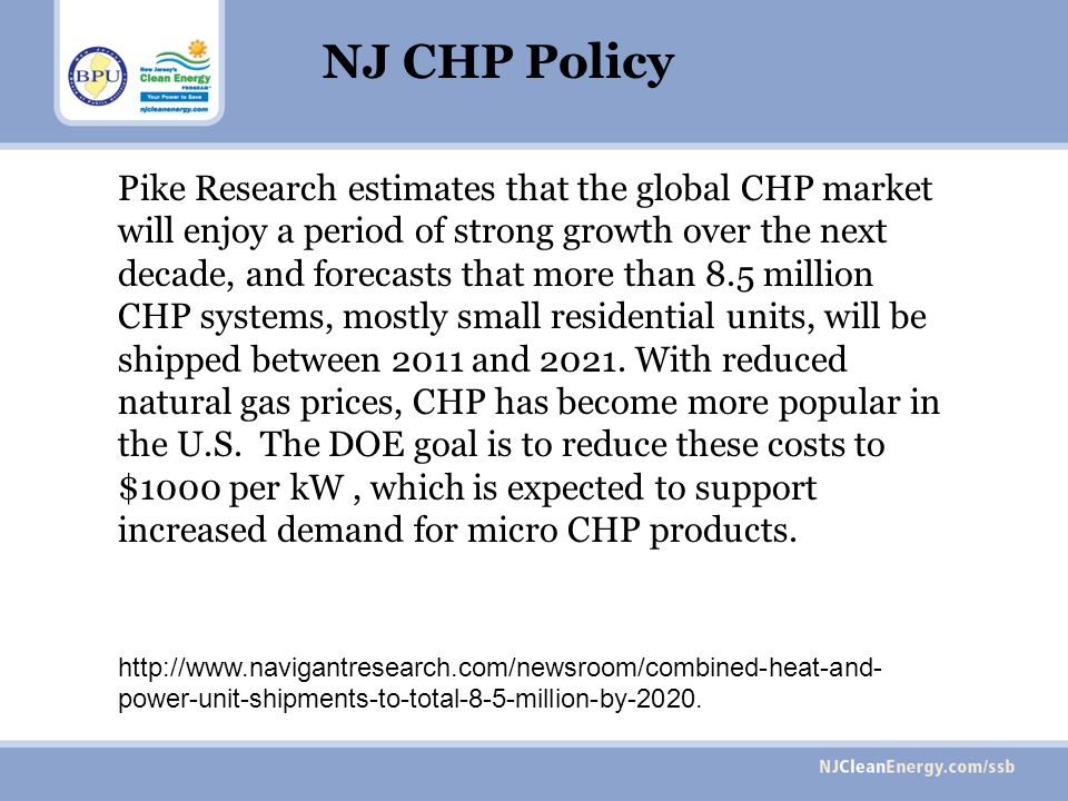 Pike Research estimates that the global CHP market will enjoy a period of strong growth over the next decade, and forecasts that more than 8.5 million CHP systems, mostly small residential units, will be shipped between 2011 and 2021.