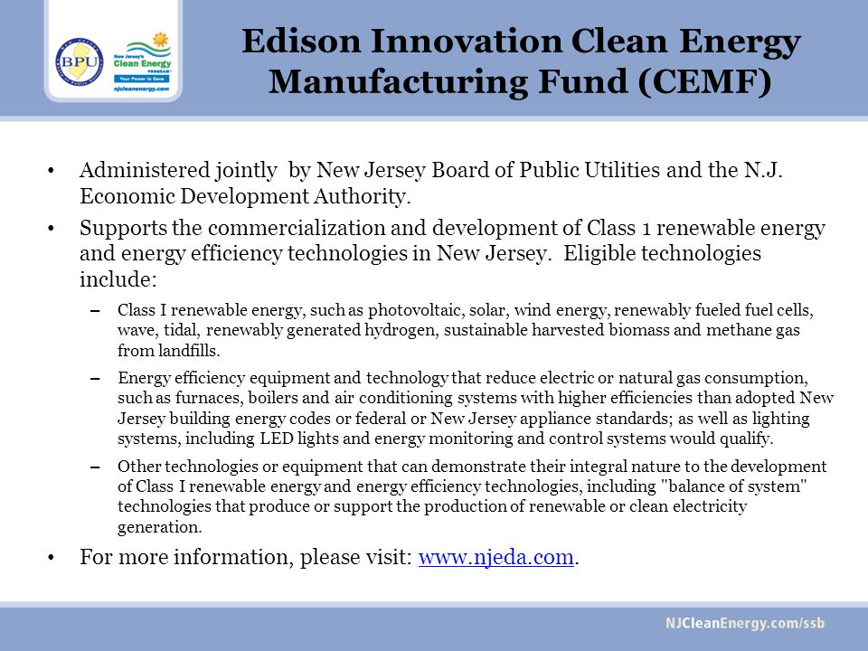 Edison Innovation Clean Energy Manufacturing Fund (CEMF) Administered jointly by New Jersey Board of Public Utilities and the N.J. Economic Developmen