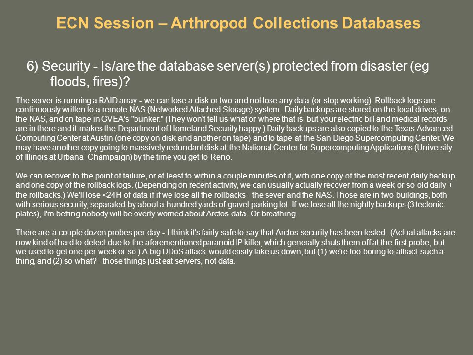 6) Security - Is/are the database server(s) protected from disaster (eg floods, fires).