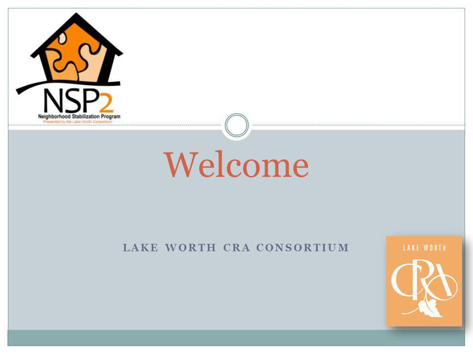 LAKE WORTH CRA CONSORTIUM Welcome