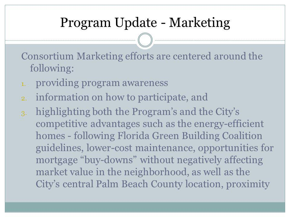 Program Update - Marketing Consortium Marketing efforts are centered around the following: 1.