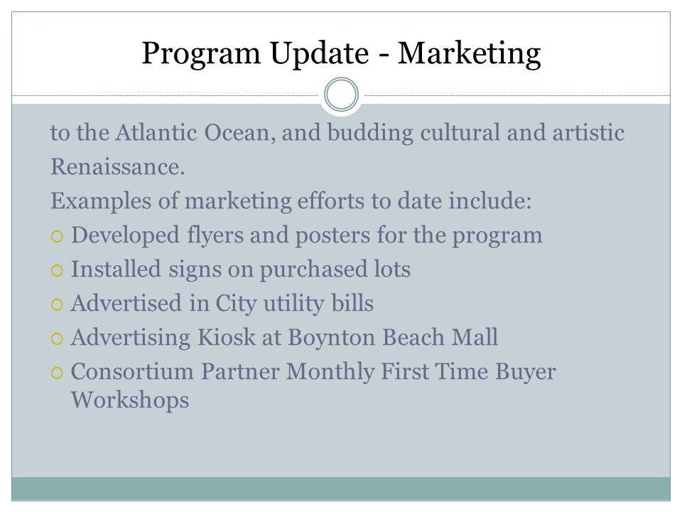 Program Update - Marketing to the Atlantic Ocean, and budding cultural and artistic Renaissance.