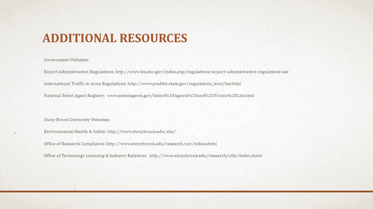 ADDITIONAL RESOURCES Government Websites: Export Administration Regulations: http://www.bis.doc.gov/index.php/regulations/export-administration-regula
