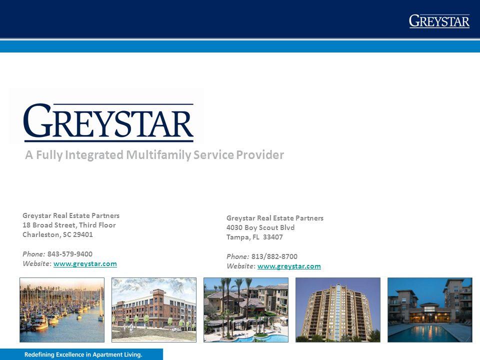 greystar.com A Fully Integrated Multifamily Service Provider Greystar Real Estate Partners 18 Broad Street, Third Floor Charleston, SC 29401 Phone: 84