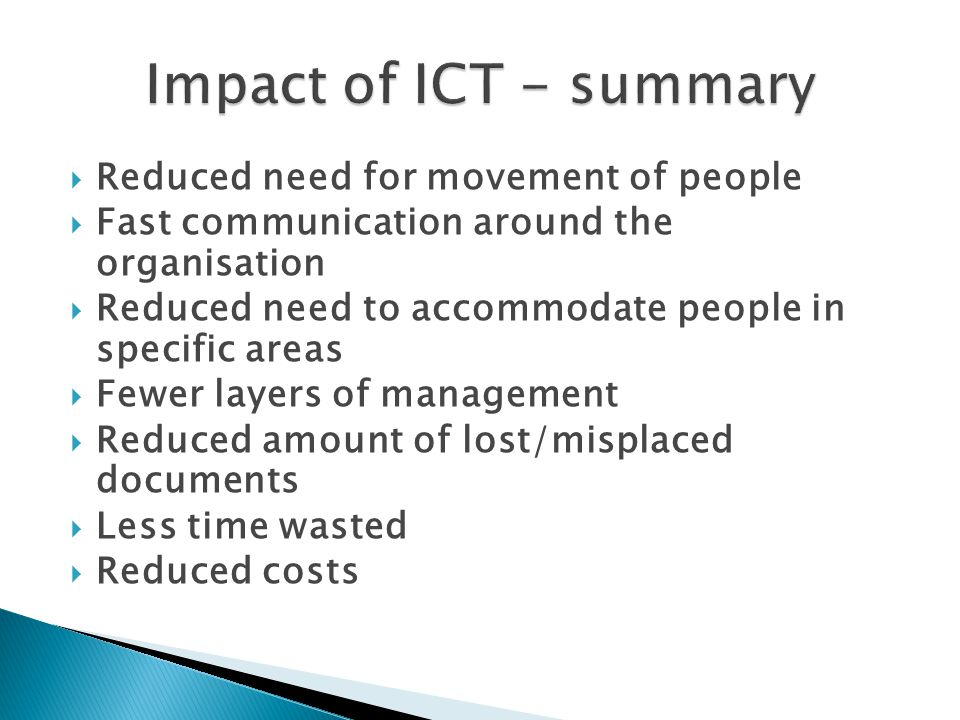 Advances in ICT over recent years have resulted in flexible working practices becoming more common Hot-desking Home working Teleworking Video-conferencing/audio-conferencing - which allow remote meetings in a cost effective manner