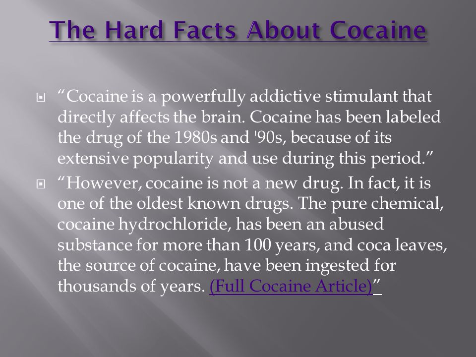 Cocaine is a powerfully addictive stimulant that directly affects the brain.
