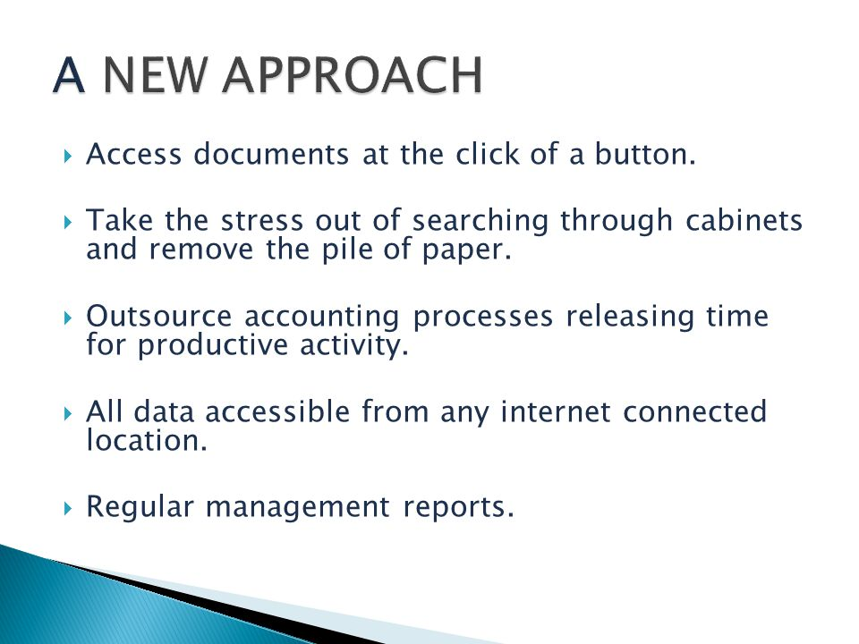 Open post Put notes, payment approval, expense codes, etc on document Scan to Evernote and Dropbox Shred paper documents (we recommend keeping important ones for 12 months, crucial ones for ever.) Retrieve previously stored documents Processing, (data input, management accounts, etc) if required is carried out by our appropriately qualified staff.