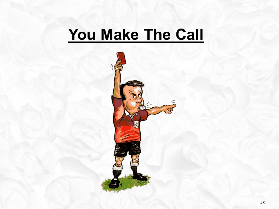 45 You Make The Call 45