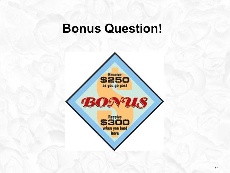 63 Bonus Question! 63