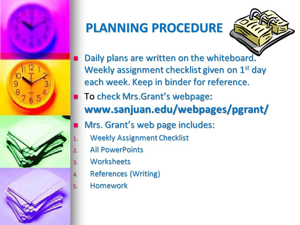 PLANNING PROCEDURE Daily plans are written on the whiteboard.