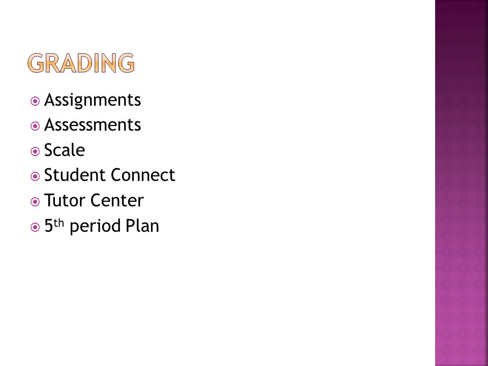 Assignments Assessments Scale Student Connect Tutor Center 5 th period Plan