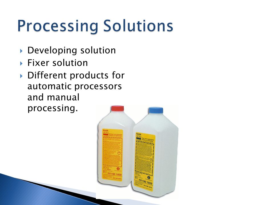 Developing solution Fixer solution Different products for automatic processors and manual processing.
