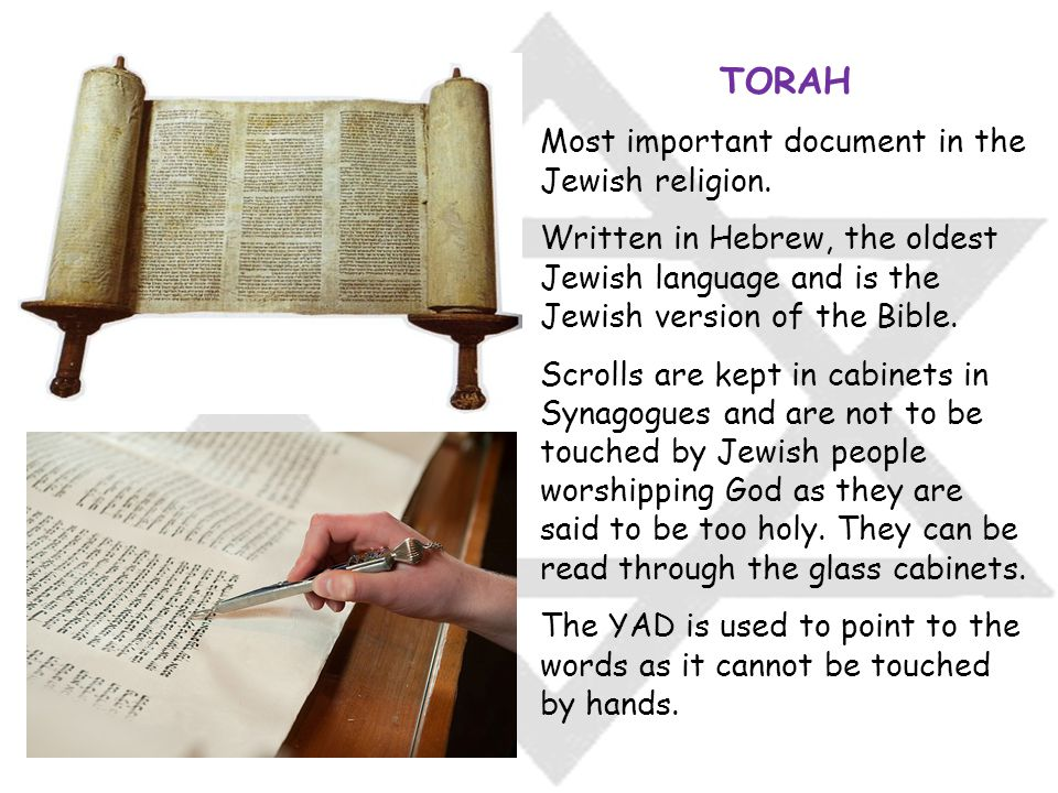 TORAH Most important document in the Jewish religion.