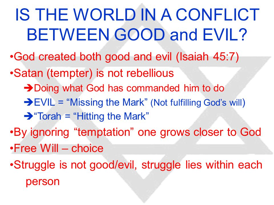 IS THE WORLD IN A CONFLICT BETWEEN GOOD and EVIL.