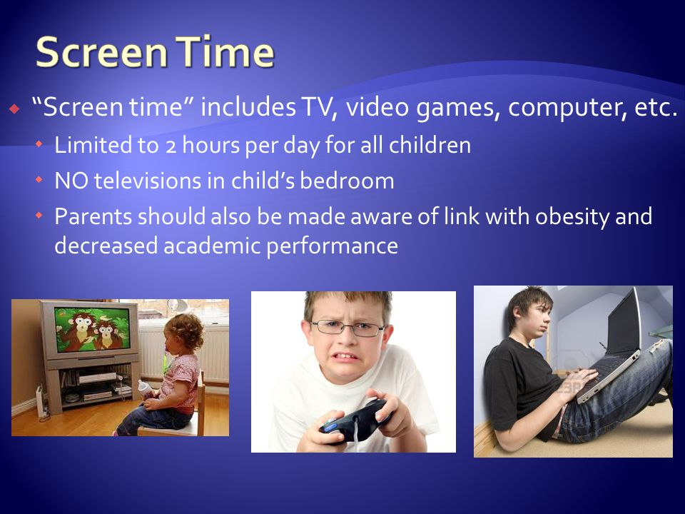 Screen time includes TV, video games, computer, etc.