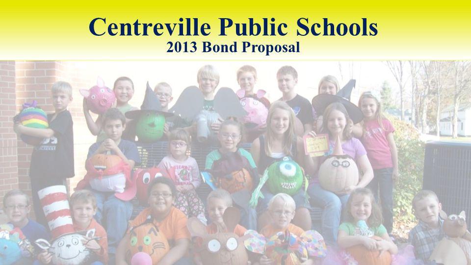 Centreville Public Schools 2013 Bond Proposal