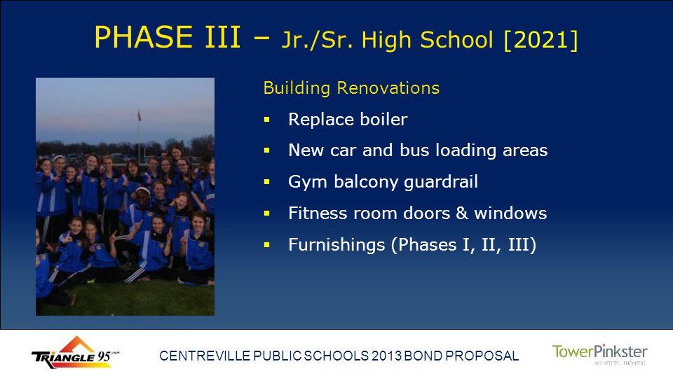 CENTREVILLE PUBLIC SCHOOLS 2013 BOND PROPOSAL PHASE III – Jr./Sr.