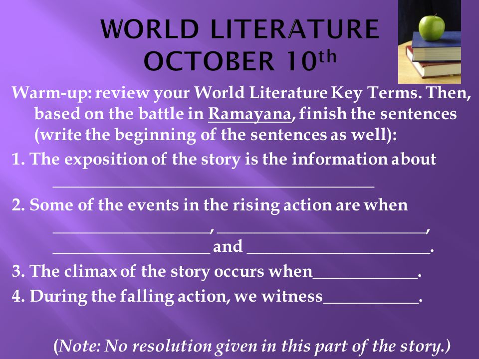 Warm-up: review your World Literature Key Terms. Then, based on the battle in Ramayana, finish the sentences (write the beginning of the sentences as