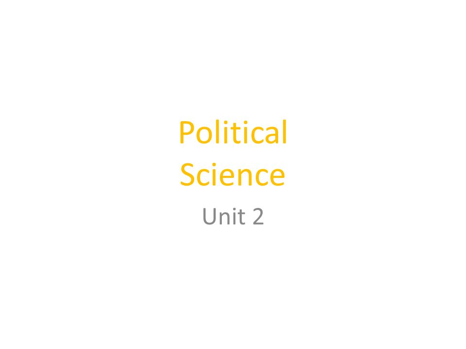 Political Science Is the study of POWER, POLITICS and GOVERNMENT.