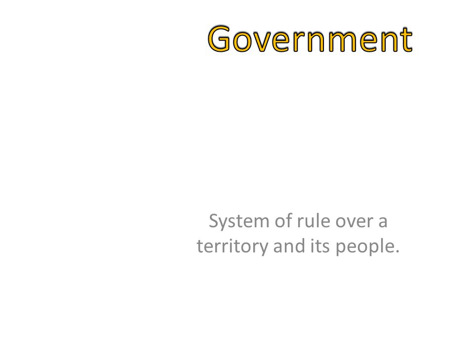 System of rule over a territory and its people.