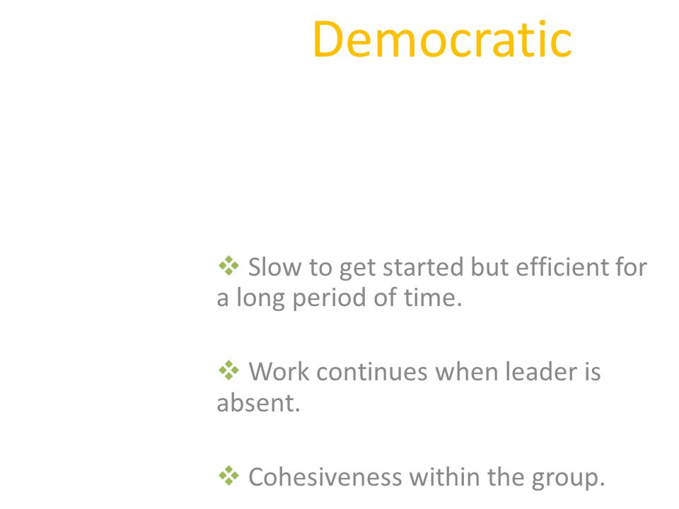 Democratic Slow to get started but efficient for a long period of time.