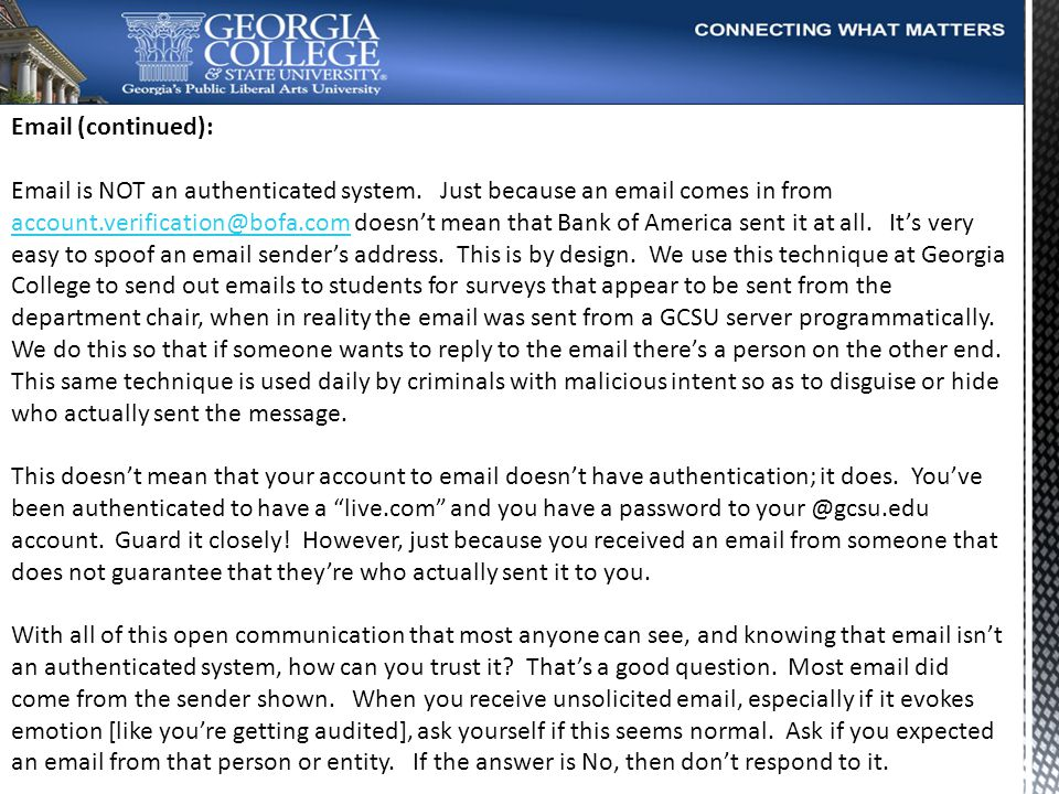 Email (continued): Email is NOT an authenticated system.
