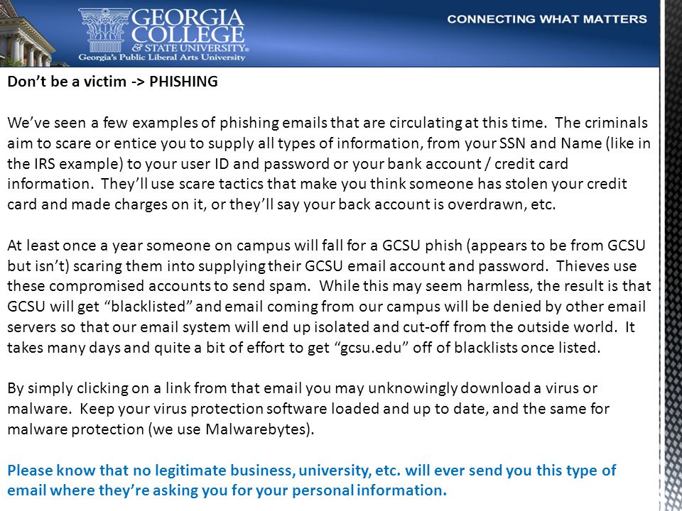 Dont be a victim -> PHISHING Weve seen a few examples of phishing emails that are circulating at this time.