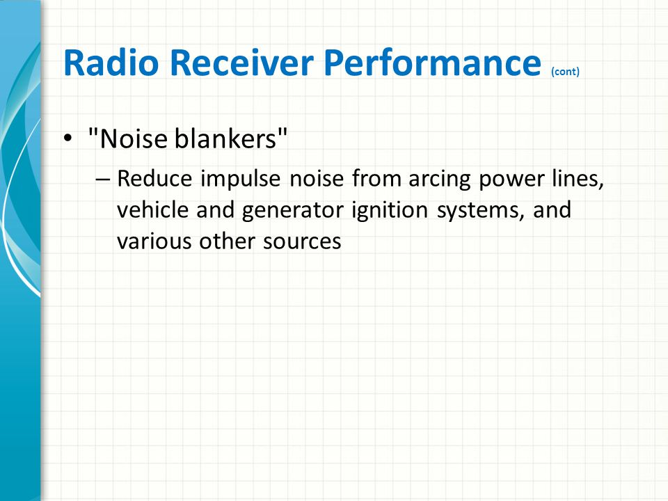 Radio Receiver Performance (cont) Receiver filters – Important for effective HF operation.