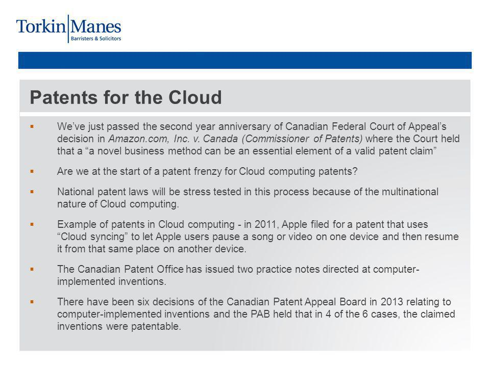 Patents for the Cloud Weve just passed the second year anniversary of Canadian Federal Court of Appeals decision in Amazon.com, Inc.