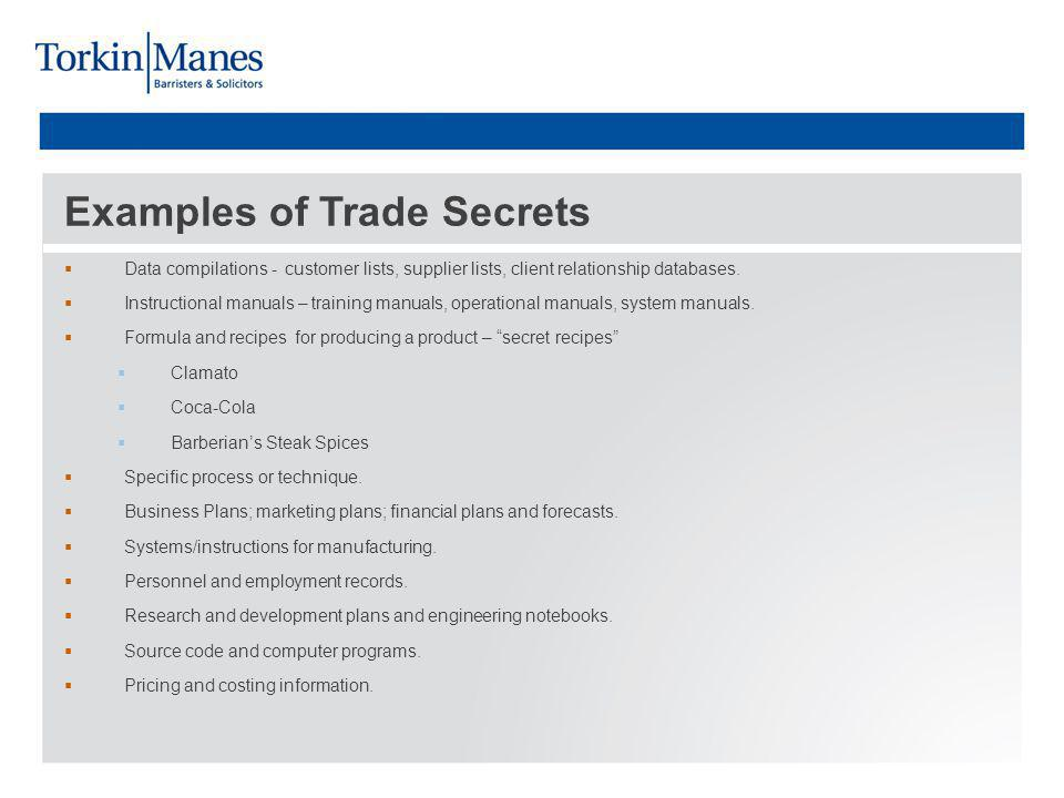 Examples of Trade Secrets Data compilations - customer lists, supplier lists, client relationship databases.