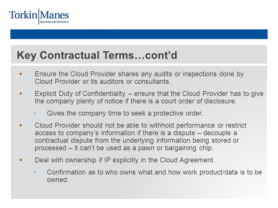 Key Contractual Terms…contd Ensure the Cloud Provider shares any audits or inspections done by Cloud Provider or its auditors or consultants.