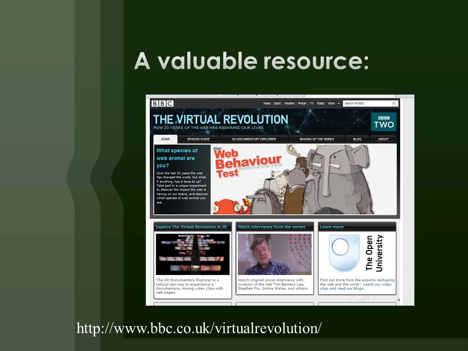 http://www.bbc.co.uk/virtualrevolution/