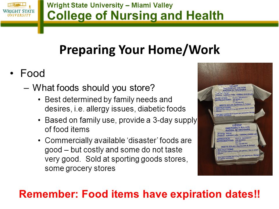 Wright State University – Miami Valley College of Nursing and Health Preparing Your Home/Work Food –What foods should you store.