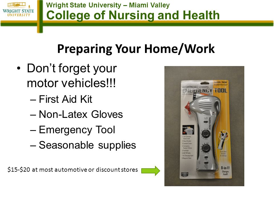 Wright State University – Miami Valley College of Nursing and Health Preparing Your Home/Work Dont forget your motor vehicles!!.
