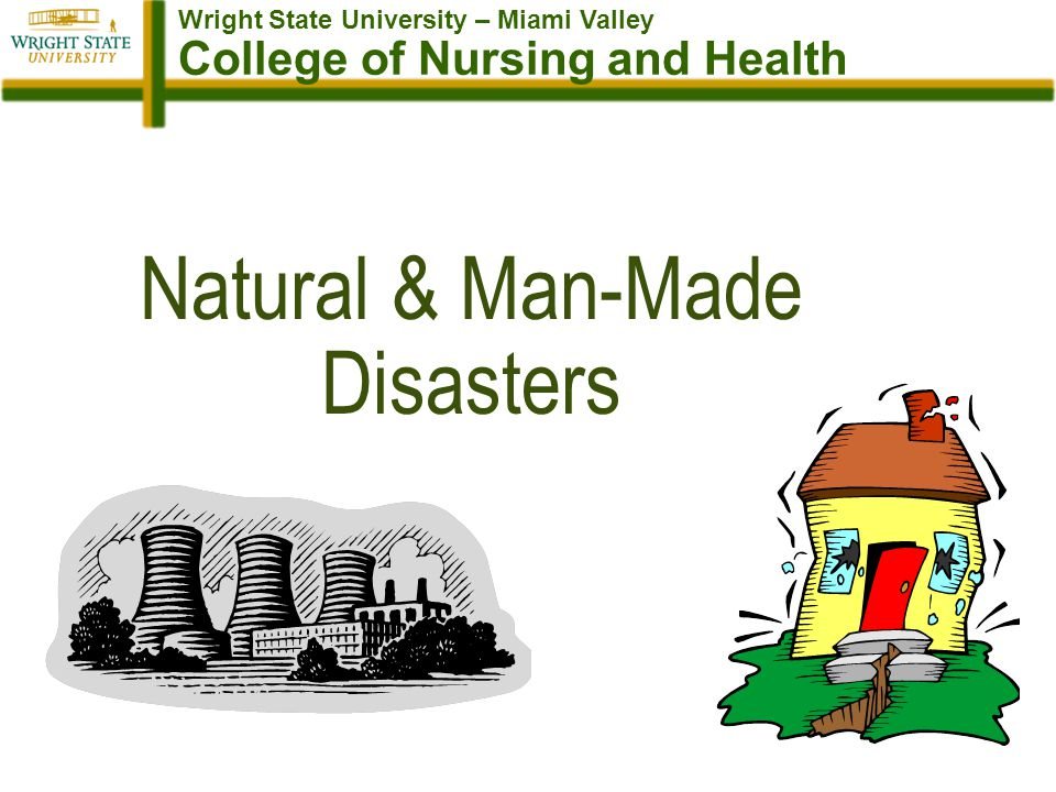 Wright State University – Miami Valley College of Nursing and Health Natural & Man-Made Disasters