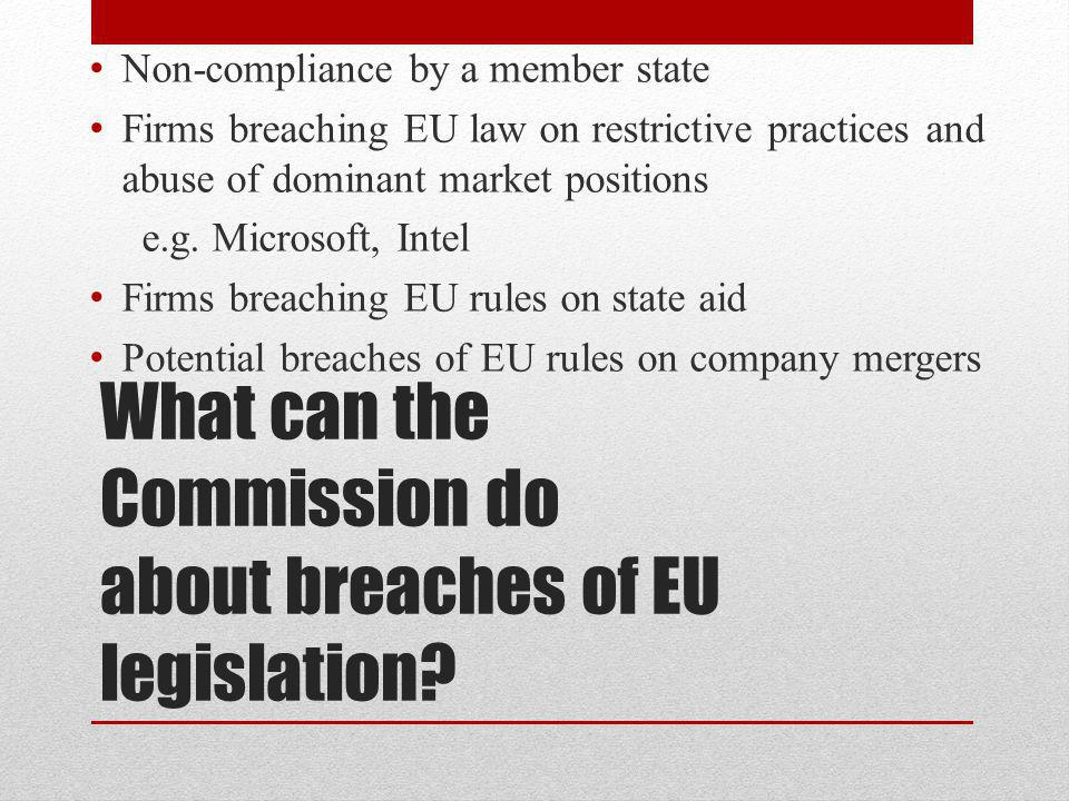 What can the Commission do about breaches of EU legislation.
