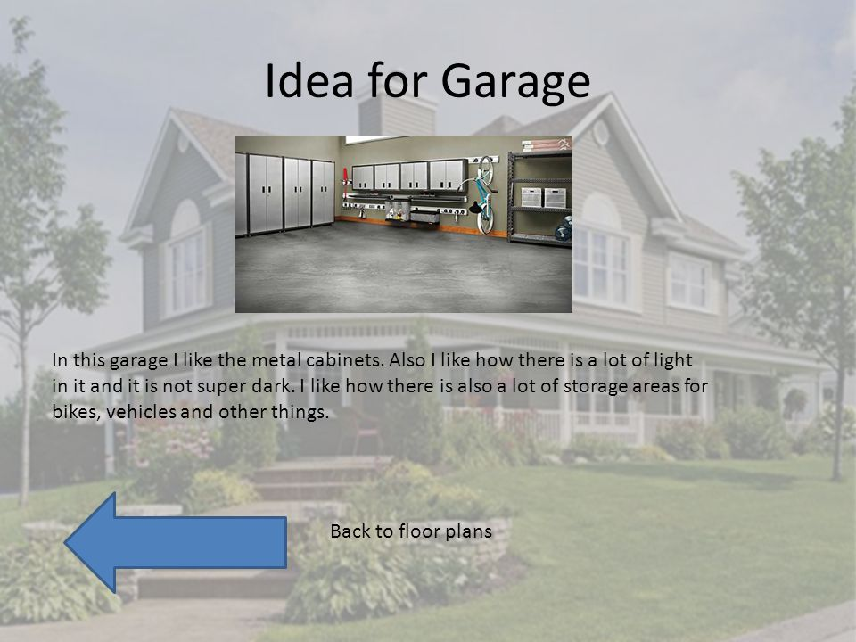 Idea for Garage In this garage I like the metal cabinets.